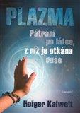 Plazma (Pátrání po látce, z níž je utkána duše) - obálka