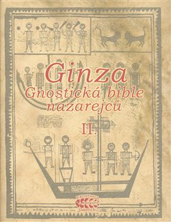Obálka titulu Ginza - Gnostická bible nazarejců II.