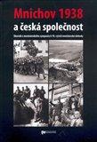 Mnichov 1938 a česká společnost (Sborník ze sympozia k 70. výročí podepsání mnichovské dohody) - obálka