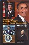 Jak se 'dělá' prezident Spojených států amerických - obálka