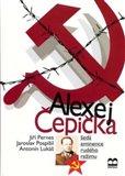 Alexej Čepička - Šedá eminence rudého režimu - obálka