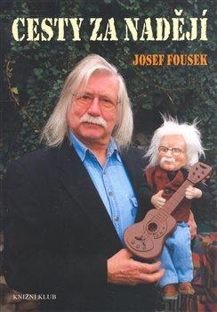Cesty za nadějí - Josef Fousek