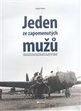 """Jeden ze zapomenutých mužů (Plukovník letectva Petr Uruba, pilot 311. československé bombardovací perutě, jako průvodce """"krátkým"""" 20. stoletím) - obálka"""