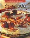 Obálka knihy Čokoláda /Recepty na každý den/