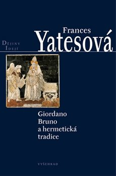 Obálka titulu Giordano Bruno a hermetická tradice