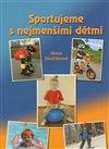 Obálka knihy Sportujeme s nejmenšími dětmi