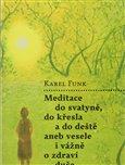 Meditace do svatyně, do křesla a do deště aneb vesele i vážně o zdraví duše - obálka