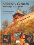 Slované v Čechách. Archeologie 6.-12. století - obálka