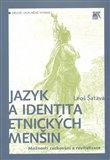 Jazyk a identita etnických menšin. Možnosti zachování a revitalizace - obálka