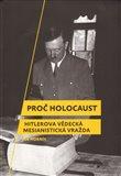 Proč holocaust (Hitlerova vědecká mesianistická vražda) - obálka