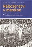 Náboženství v menšině (Religiozita a spiritualita v současné české společnosti) - obálka