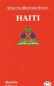 Haiti. Stručná historie států - Markéta Křížová