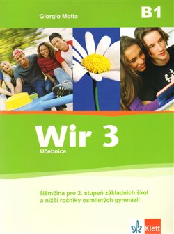 Wir 3 - učebnice. Němčina pro 2. stupeň základních škol a nižší ročníky osmiletých gymnázií - G. Motta