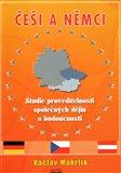 Češi a Němci (Studie proveditelnosti společných dějin a budoucnosti) - obálka