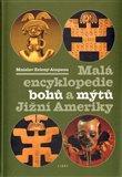 Malá enc. bohů a mýtů Jižní Ameriky - obálka