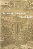 Spojení pražských měst v roce 1784 (Documenta Pragensia Monographia) - obálka