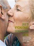 Jak si vychutnat seniorská léta (Mezilidské vztahy v seniorském věku) - obálka