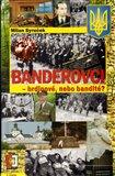 Banderovci - hrdinové nebo bandité - obálka