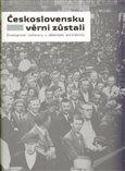 Československu věrni zůstali (Životopisné rozhovory s německými antifašisty) - obálka
