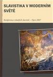 Slavistika v moderním světě (Konference mladých slavistů III – říjen 2007) - obálka