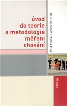 Úvod do teorie a metodologie měření chování - Patrick Bateson, Paul Martin
