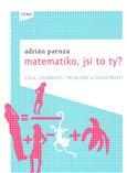 Matematiko, jsi to ty? (Kniha, vázaná) - obálka