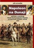 Napoleon na Dunaji (Aspern a Wagram - První Napoleonova porážka a poslední vítězné tažení 1809) - obálka