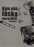K&#253;m n&#225;s l&#225;ska nerozdel&#237;: Hl&#180;adania - oblka