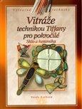 Vitráže technikou Tiffany pro pokročilé (Sklo a keramika) - obálka