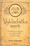 Vykladačka smrti (Detektivní thriller ze středověké Cambridge) - obálka