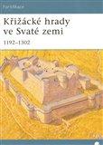 Obálka knihy Křižácké hrady ve Svaté zemi 1192–1302