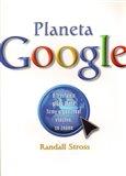 Planeta Google (O troufalém plánu jedné firmy organizovat všechno, co známe) - obálka