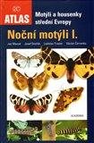 Motýli a housenky střední Evropy. Noční motýli I. - obálka