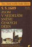 5. 5. 1609 - Zlom v nejdelším sněmu českých dějin (Generální zkouška stavovského povstání) - obálka