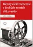 Dějiny elektrochemie v českých zemích 1882–1989 - obálka
