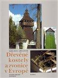 Dřevěné kostely a zvonice v Evropě I.+II. - obálka