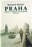 PRAHA město evropské avantgardy 1895 - 1928 (Praha v době Franze Kafky) - obálka