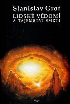 Obálka titulu Lidské vědomí a tajemství smrti