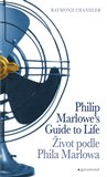 ivot podle Phila Marlowa / Philip Marlowe&#180;s Guide to Life - oblka
