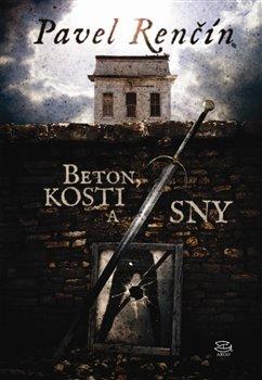 Obálka titulu Beton, kosti a sny
