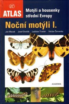 Motýli a housenky střední Evropy. Noční motýli I. - kol., Jan Macek