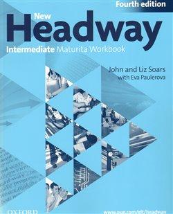 New Headway Intermeditate the Fourth Edition - Maturita Work Book (Czech Edition) - Liz Soars, John Soars