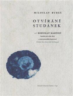 Otvírání studánek (kniha+CD) - Miloslav Bureš, Bohuslav Martinů