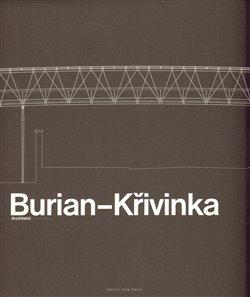 Obálka titulu Burian – Křivinka Architekti