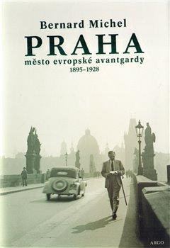 Obálka titulu PRAHA město evropské avantgardy 1895 - 1928
