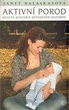 Aktivní porod (Stručný průvodce přirozeným porodem) - obálka