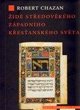 Židé středověkého západního křesťanského světa 1000–1500 - obálka