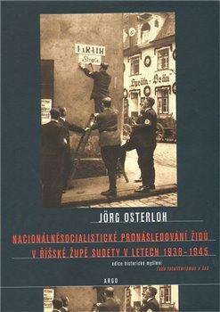 Obálka titulu Nacionálněsocialistické pronásledování Židů v říšské župě