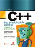 C++ bez pedchoz&#237;ch znalost&#237; (Prvodce pro samouky) - oblka