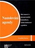 Nastolování agendy: Role masové a interpersonální komunikace, osobní zkušenosti a genderu - obálka